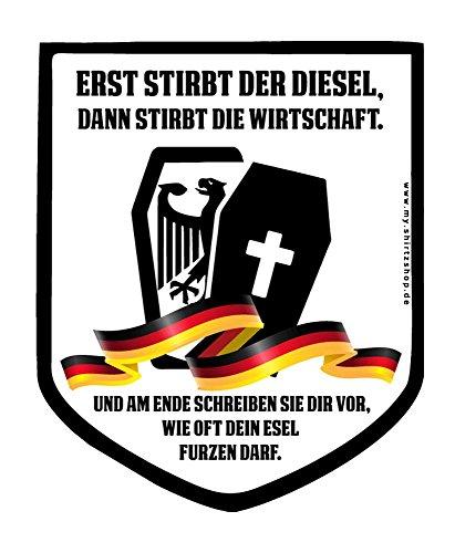 Erst stirbt der Diesel-dannstirbt die Wirtschaft -Dieselfahrverbot-Diesel Umweltplakette Aufkleber Autoaufkleber Sticker Vinylaufkleber Decal
