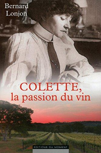 Colette, la passion du vin par Bernard Lonjon