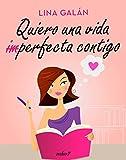 Quiero una vida (im)perfecta contigo (Contemporánea)