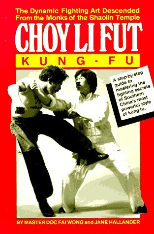 choy-li-fut-kung-fu-the-dynamic-fighting-art-descended-from-the-monks-of-the-shaolin-temple-by-doc-f
