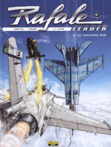 Rafale leader, tome 2 : Le troisième MiG