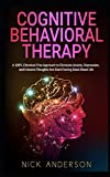 Cognitive Behavioral Therapy: A 100% Chemical-Free Approach to Eliminate Anxiety, Dep...