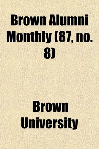 Brown Alumni Monthly (87, no. 8)