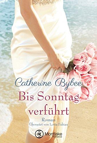 Bis Sonntag verführt (Eine Braut für jeden Tag 6)