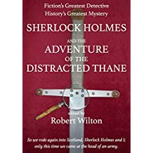 Sherlock Holmes: The Adventure of the Distracted Thane