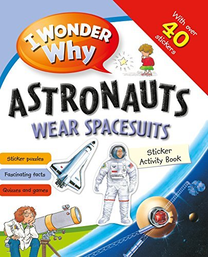 i-wonder-why-astronauts-wear-spacesuits-sticker-activity-book-by-kingfisher-individual-2014-06-05