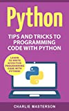 Python: Tips and Tricks to Programming Code with Python (Python, Java, JavaScript, Programming, Code, Project Management, Computer Programming Book 2)