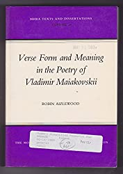 Verse Form and Meaning in the Poetry of Vladimir Maiakovskii (Texts & Dissertations)