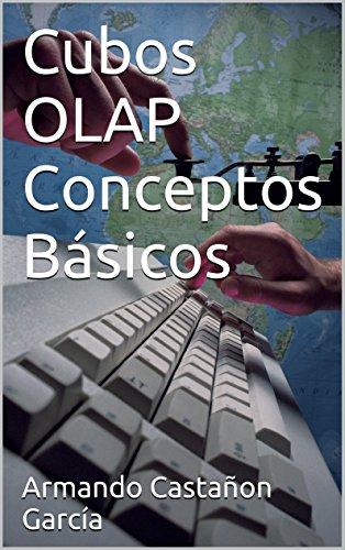 Cubos OLAP Conceptos Básicos por Armando Castañon García