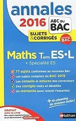 Annales ABC du BAC 2016 Maths Term ES.L + Spécialité ES