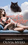 Lesbian Romance: Secrets of the Cat Shifter (Cat Paranormal Shapeshifter Romance) (New Adult and College Women's Fiction Romantic)