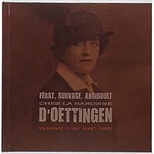 Férat, Survage, Angiboult chez la baronne d'Oettingen : Naissance d'une avant-garde