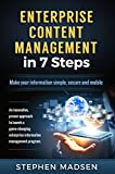 Enterprise Content Management in 7 Steps: Make your information simple, secure and mobile (English Edition)
