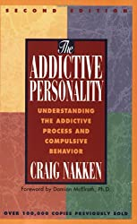 The Addictive Personality: Understanding the Addictive Process and Compulsive Behaviour: Understanding the Addictive Process and Compulsive Behavior
