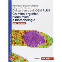 Dal carbonio agli OGM. Chimica organica-biochimica e biotecnologie. Ediz. plus. Per le Scuole superiori. Con e-book. Con espansione online