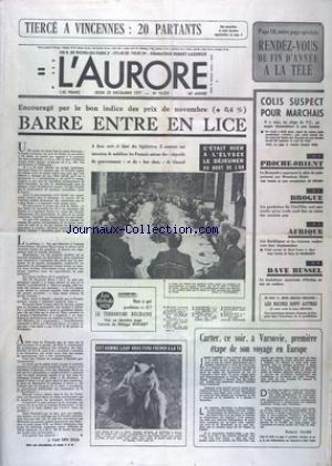 AURORE (L') [No 10353] du 29/12/1977 - BARRE ENTRE EN LICE - DEJEUNER DE L'ELYSEE - COLIS SUSPECT POUR MARCHAIS - LA KNESSETH A APPROUVE LE PLAN DE PAIX PRESENTE PAR MENAHEM BEGIN - LES SOVIETIQUES ET LES CUBAINS RENFORCENT LEUR IMPLANTATION EN AFRIQUE - DAVE RUSSEL SE TUE EN VOITURE - CARTER CE SOIR A VARSOVIE