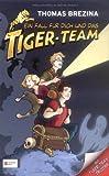 Ein Fall für dich und das Tiger-Team - Thomas Brezina