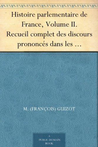 Couverture du livre Histoire parlementaire de France, Volume II. Recueil complet des discours prononcés dans les chambres de 1819 à 1848