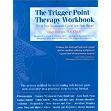 The Trigger Point Therapy Workbook: Your Self-Treatment Guide for Pain Relief by Clair Davies (2001-04-01)