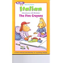 I cinque pastelli a cera =: The five crayons (Berlitz kids love to learn)