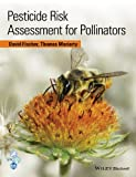 Best Pesticides Wiley-Blackwell - Pesticide Risk Assessment for Pollinators Review