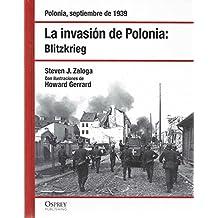La Invasión De Polonia. Blitzkrieg: Polonia, Septiembre De 1939