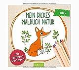 Mein dickes Malbuch Natur (Malbuch ab 2 Jahren)