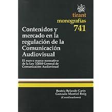 Contenidos y mercado en la regulación de la Comunicación Audiovisual