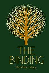 The Binding: Book 1 of The Velesi Trilogy: Volume 1