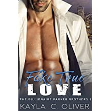 Fake True Love (The Billionaire Parker Brothers Book 1) (English Edition)
