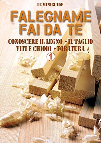 falegname-fai-da-te-1-conoscere-il-legno-il-taglio-viti-e-chiodi-foratura-le-miniguide