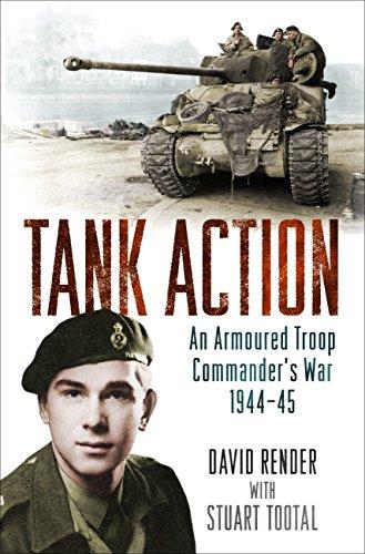 Tank Action: An Armoured Troop Commander's War 1944–45 por David Render