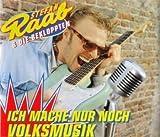 Ich mach nur noch Volksmusik by Stefan Raab & Die Bekloppten