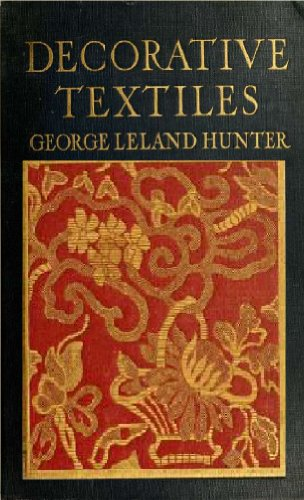 an illustrated book on coverings for furniture, walls and floors, including damasks, brocades and velvets, tapestries, laces, embroideries, ... cretones, drapery and .. (English Edition) (Hunter Kostüme)