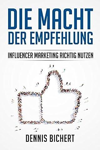 Die Macht der Empfehlung - Influencer Marketing richtig