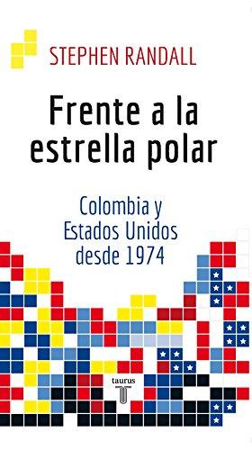 Frente a la estrella polar: Colombia y Estados Unidos desde 1974