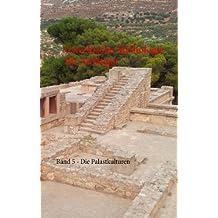 Griechische Mythologie für Anfänger: Band 5 - Die Palastkulturen