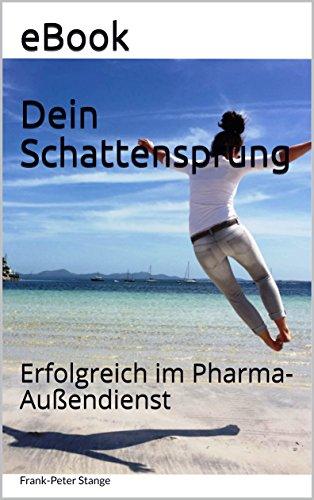 Dein Schattensprung: Erfolgreich im Pharma-Außendienst