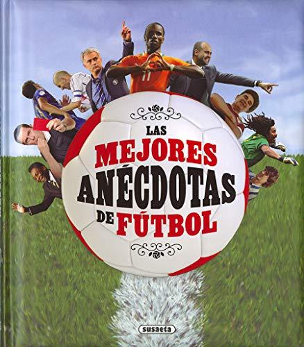 Las mejores anécdotas de fútbol (Grandes Libros) por Susaeta Ediciones S A