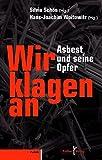Asbest und seine Opfer: Wir klagen an