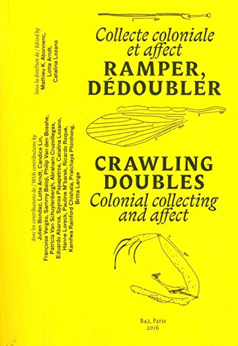 Crawling Doubles - Colonial Collecting and Affect par Lotte Arndt