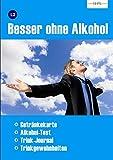 Besser ohne Alkohol: Lernheft 2 (PRAXIS ALKOHOL, Band 2)