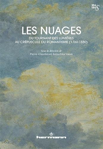 Les Nuages, du tournant des Lumires au crpuscule du romantisme (1760-1880)