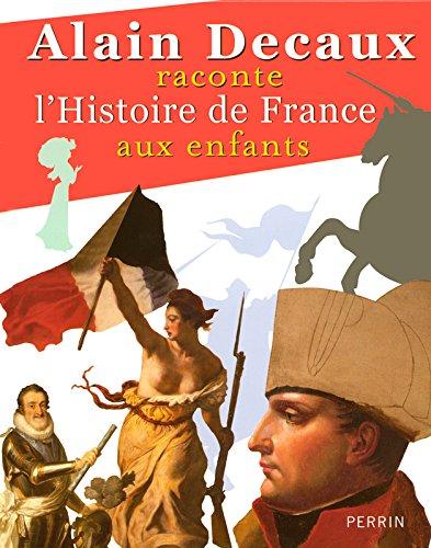 Alain Decaux raconte l'Histoire de F...