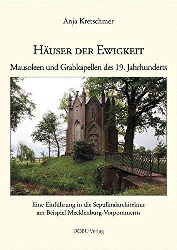 Der Das Karten Haus (Häuser der Ewigkeit. Mausoleen und Grabkapellen des 19 Jahrhunderts.: Eine Einführung in die Sepulkralarchitektur am Beispiel Mecklenburg-Vorpommerns)