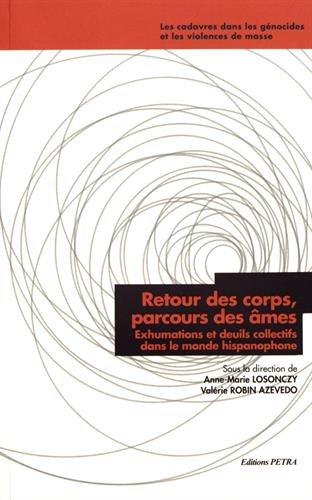 Retour des corps, parcours des âmes : Exhumations et deuils collectifs dans le monde hispanophone