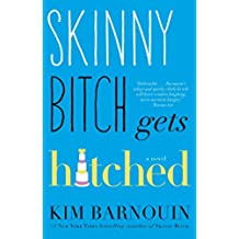 Skinny Bitch Gets Hitched: A Novel (English Edition)