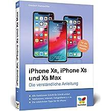 iPhone XR, iPhone XS und XS Max: Die verständliche Anleitung für alle neuen iPhone-Modelle. Aktuell zu iOS 12