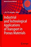 [(Industrial and Technological Applications of Transport in Porous Materials)] [Edited by J. M. P. Q. Delgado] published on (September, 2013)