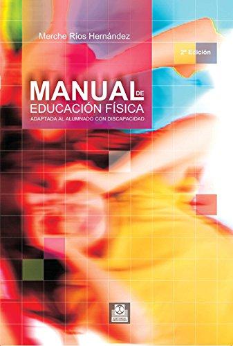 Manual de educación física adaptada al alumno con discapacidad (Educación Física / Pedagogía / Juegos nº 43) por Mercedes Ríos Hernández